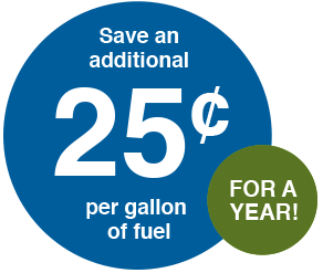 Save an additional 25¢ per gallon of fuel for a year